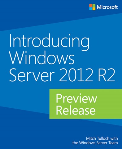 Η Microsoft κυκλοφόρησε ένα νέο δωρεάν ebook για τους IT Pros που θέλουν να μάθουν ότι νέο έρχεται με την R2 έκδοση του Windows Server 2012 και πώς μπορούν να εφαρμόσουν τα νέα χαρακτηριστικά και δυνατότητες στις επιχειρήσεις.